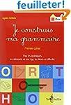 Je construis ma grammaire : Premier c...