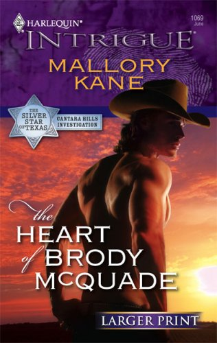 The Heart Of Brody McQuade (Larger Print Harlequin Intrigue), MALLORY KANE