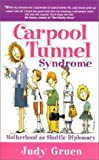 img - for Carpool Tunnel Syndrome: Motherhood As Shuttle Diplomacy by Gruen, Judy published by Heaven Ink Pub Paperback book / textbook / text book