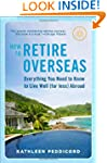 How to Retire Overseas: Everything Yo...