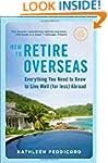 How to Retire Overseas: Everything Yo...