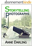 Storytelling with Photographs: How to Create a Photo Essay (English Edition)