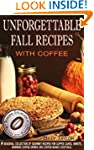 Unforgettable Fall Recipes with Coffe...