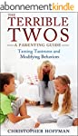 The Terrible Twos: A Parenting Guide:...