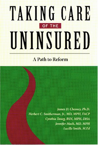 Taking Care of the Uninsured: A Path to Reform