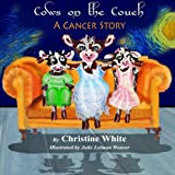 Cows on the Couch: A Cancer Story