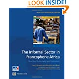 The Informal Sector in Francophone Africa: Firm, Size, Productivity, and Institutions (Africa Development Forum...