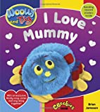 Brian Jameson Woolly and Tig: I Love Mummy