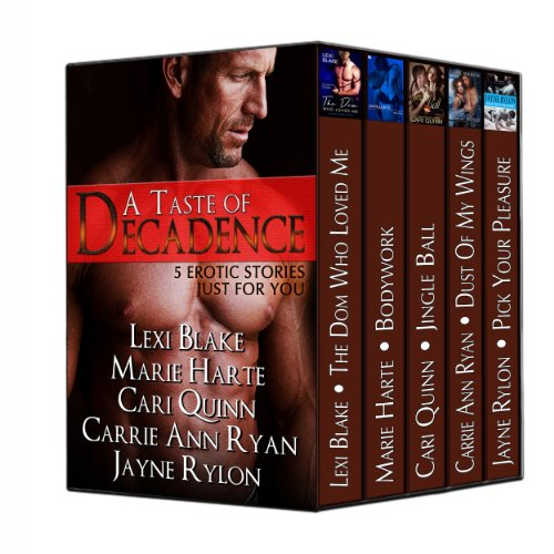 A Taste of Decadence Box Set (5 Bestselling Authors Bring You 5 Sexy Stories) by Lexi Blake
