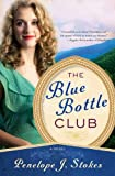 Blue Bottle Club (1401685315) by Stokes, Penelope J.