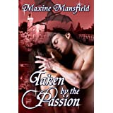 Taken By The Passion (The Academy Series) ~ Maxine Mansfield