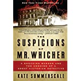 Suspicions Of Mr Whicher, Theby Kate Summerscale