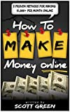 How to Make Money Online: 5 Proven Methods For Making $1,000+ Per Month Online (How to Make Money Online, how to make money online from home, how to make money online books)