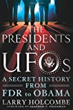 Image of The Presidents and UFOs: A Secret History from FDR to Obama