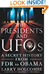 The Presidents and UFOs: A Secret His...