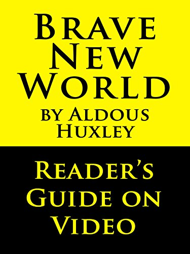Brave New World by Aldous Huxley: Reader's Guide on Video