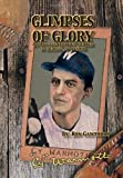 img - for GLIMPSES OF GLORY: A Forgotten Pitcher's Journey book / textbook / text book