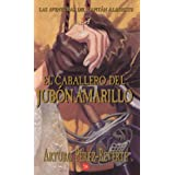El Caballero Del Jubon Amarillo ~ Arturo Perez-Reverte