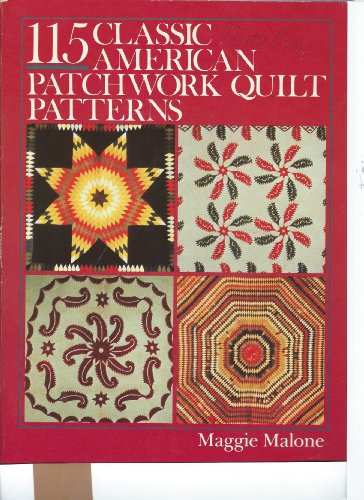 115 Classic American Patchwork Quilt Patterns, Malone, Maggie
