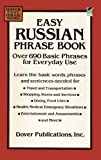 Easy Russian Phrase Book: Over 690 Basic Phrases for Everyday Use (Dover Language Guides Russian)