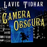 Camera Obscura: Bookman Histories, Book 2 (       UNABRIDGED) by Lavie Tidhar Narrated by Karen Cass