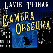 Camera Obscura: Bookman Histories, Book 2 | [Lavie Tidhar]