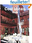 Cool Hotels Spain : Edition en langue...