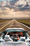 img - for Pursuing Quality of Life: From the Affluent Society to the Consumer Society by Leonard Nevarez (2011-02-10) book / textbook / text book