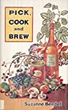 Suzanne Beedell Pick, Cook and Brew ([Pelham cook books])