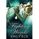 Fighting Words ~ Emily Eck