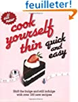 Cook Yourself Thin Quick and Easy: Sh...