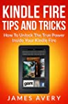 Kindle Fire Tips And Tricks Book: Kin...