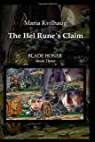 The Hel Runes Claim: Life of the Oseberg Priestess (783-834 AD) (Blade Honer) (Volume 3)