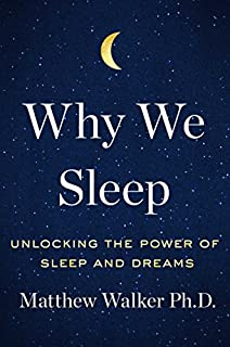 Book Cover: Why We Sleep: Unlocking the Power of Sleep and Dreams