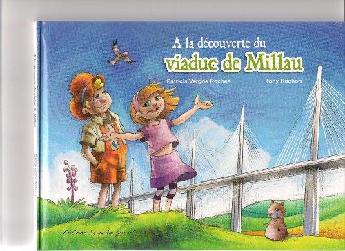 A la découverte du viaduc de Millau