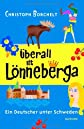 &#220;berall ist L&#246;nneberga: ein Deutscher unter Schweden (ger)