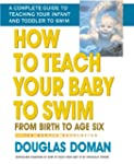 How to Teach Your Baby to Swim (The G...