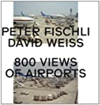 Peter Fischli, David Weiss. 800 Views...