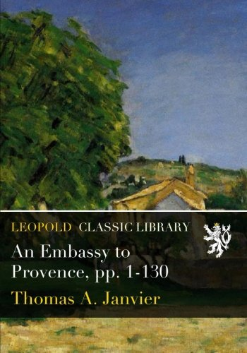 An Embassy to Provence, pp. 1-130 PDF