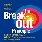 The Breakout Principle: Maximize Creativity, Athletic Performance, Productivity and Personal Well-Being | [Herbert Benson, William Proctor]