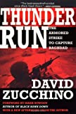 Thunder Run: The Armored Strike to Capture Baghdad (080214179X) by Zucchino, David