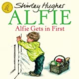 Alfie Gets in Firstby Shirley Hughes
