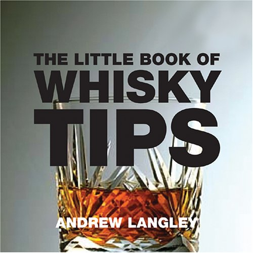 The Little Book of Whisky Tips (Little Tips Books)