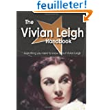 The Vivian Leigh Handbook - Everything You Need to Know About Vivian Leigh