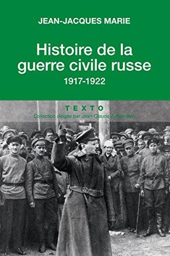 Histoire de la guerre civile russe: 1917 - 1922