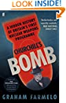 Churchill's Bomb: A hidden history of...