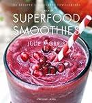Das Buch der Superfood Smoothies: 100...