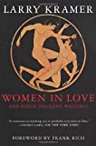 Women in Love and Other Dramatic Writings: Women in Love, Sissies' Scrapbook, A Minor Dark Age, Just Say No, The Farce in Just Saying No (0802139167) by Larry Kramer