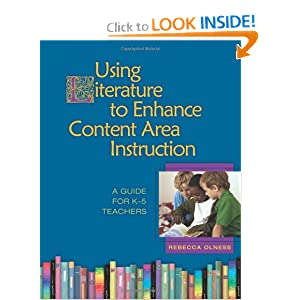 Using Literature to Enhance Content Area Instruction: A Guide for K-5 Teachers by Rebecca Olness