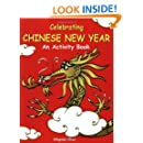 Celebrating Chinese New Year: An Activity Book
